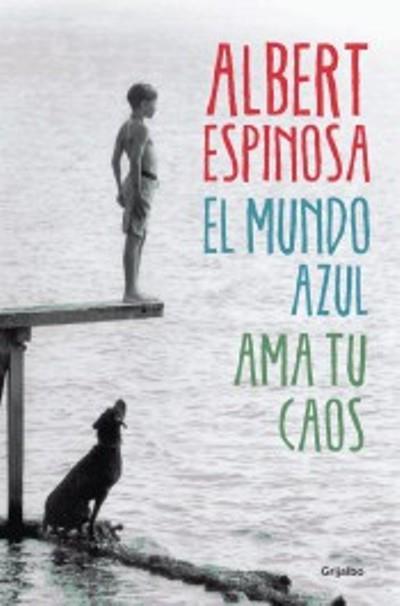 """""""El mundo azul. Ama tu caos"""" de Albert Espinosa"""