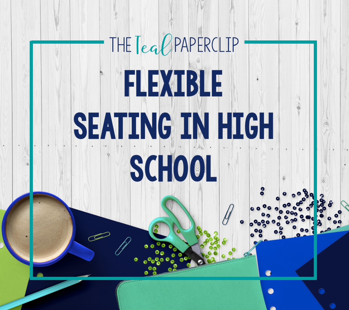 Flexible Seating For Flexible Learning The Teal Paperclip
