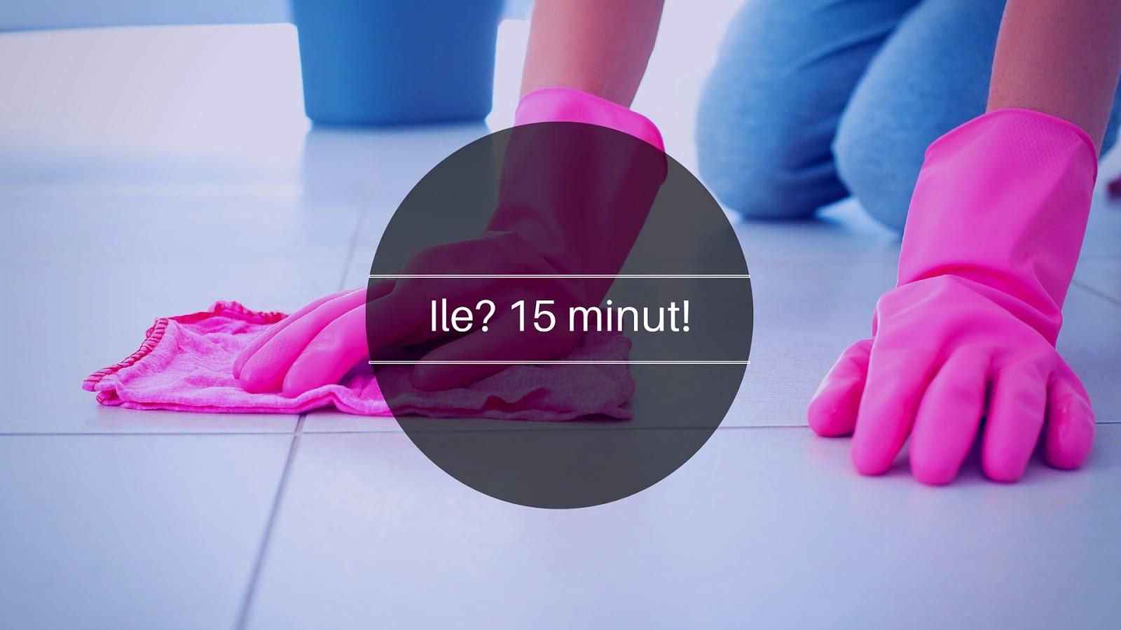 Czy wiesz ile można sprzątnąć w 15 minut?