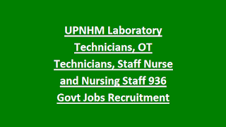 UP NHM State Health Society Staff Nurse, Nursing Sister, Laboratory Technician, OT Technician 936 Govt Jobs Recruitment Notification 2018