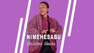 Download Audio | Christina Shusho - Nimehesabu
