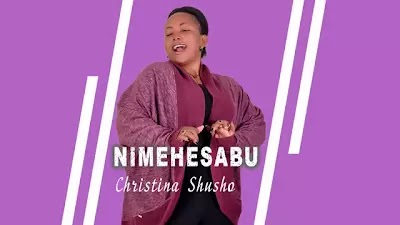Download Audio   Christina Shusho - Nimehesabu
