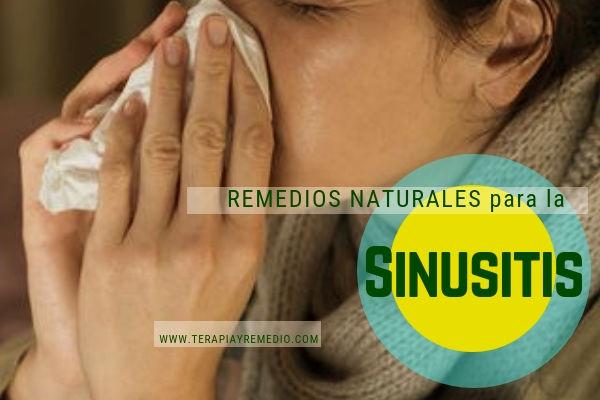 Remedios naturales para la sinusitis, inflamación de la mucosa que provoca dolor de cabeza, etc