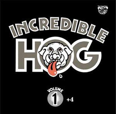 Portada del disco Incredible HOG de 1973 re edicion de Rise Above Records 2011.