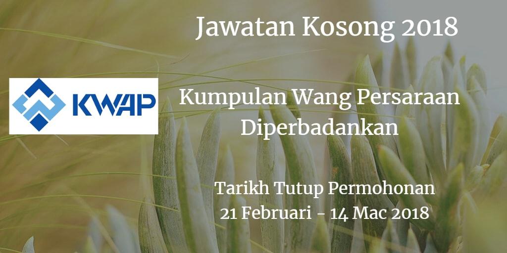 Jawatan Kosong KWAP 21 Februari - 14 Mac 2018