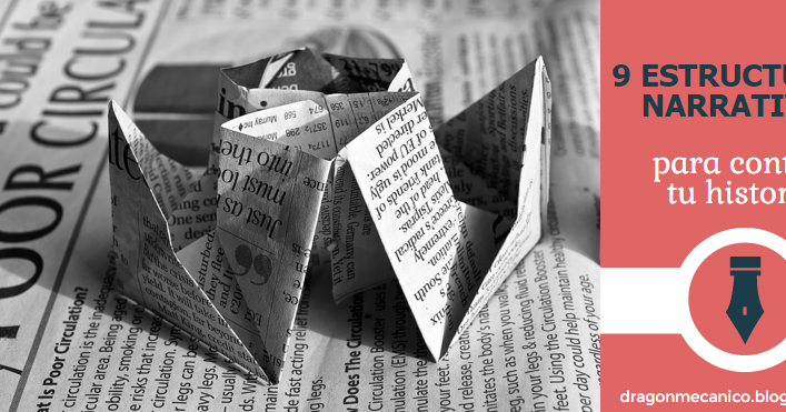 9 Estructuras Narrativas Para Contar Tu Historia El Dragón