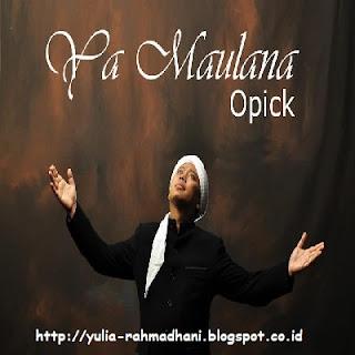 Ya Maulana - Opick