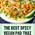 The Best Spicy Vegan Pad Thai