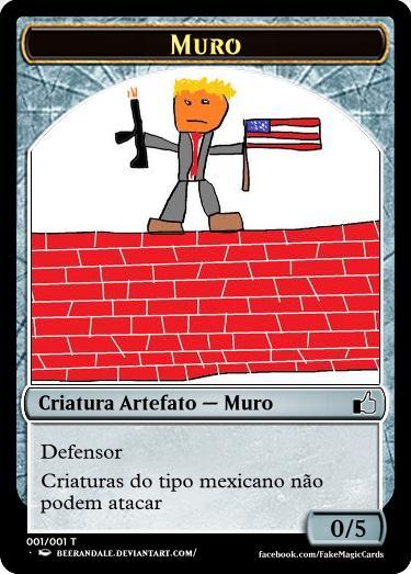 Muro anti-mexicanos de Donald Trump em sua versão carta de Magic The Gathering
