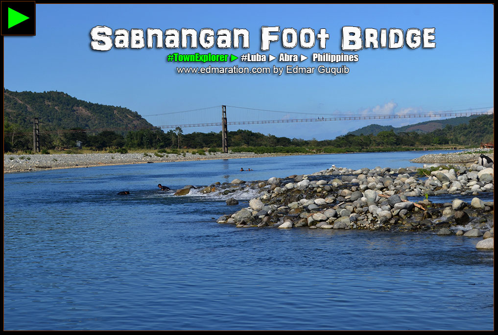 SABNANGAN FOOT BRIDGE, LUBA, ABRA