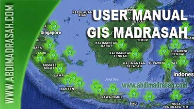 Petunjuk Penggunaan (User Manual) Aplikasi GIS Sebaran Madrasah