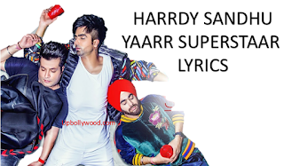 Yaarr Superstaar Lyrics Hardy Sandhu