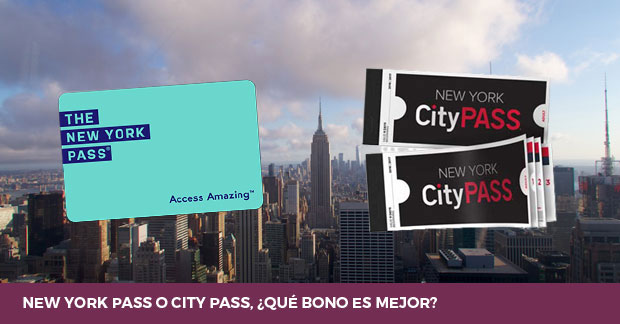 New York Pass o New York City Pass cual es mejor