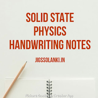 BEST SOLID STATE PHYSICS CLASS HANDWRITTEN NOTE