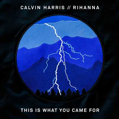 This Is What You Came For Song Lyrics From -
