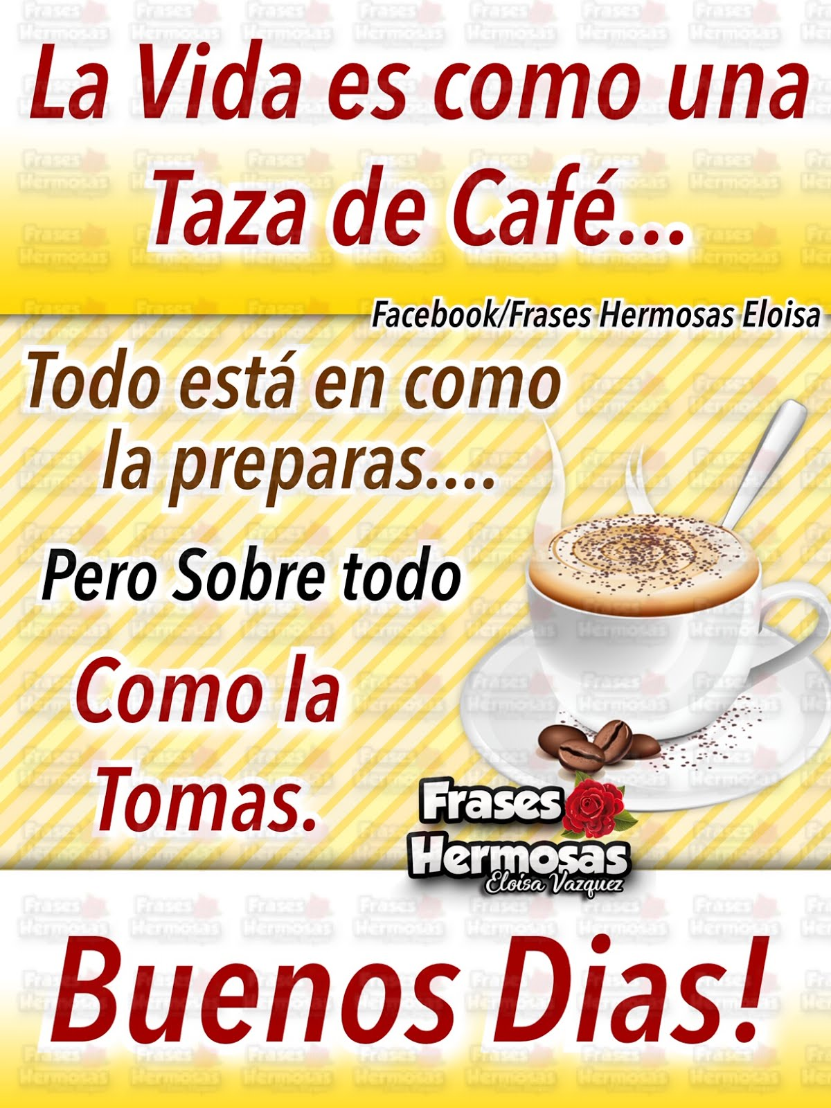 Frases Hermosas Eloisa La Vida Es Como Una Taza De Café