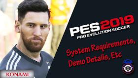 PES 2019 System Requirements, Demo Details, Etc