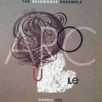 Resonance Ensemble - Double Arc