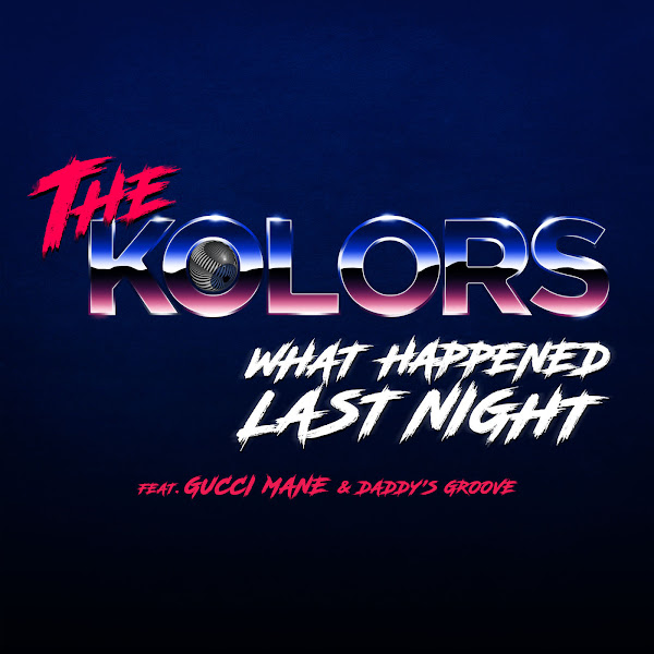 The Kolors - What Happened Last Night (feat. Gucci Mane & Daddy's Groove) - Single Cover