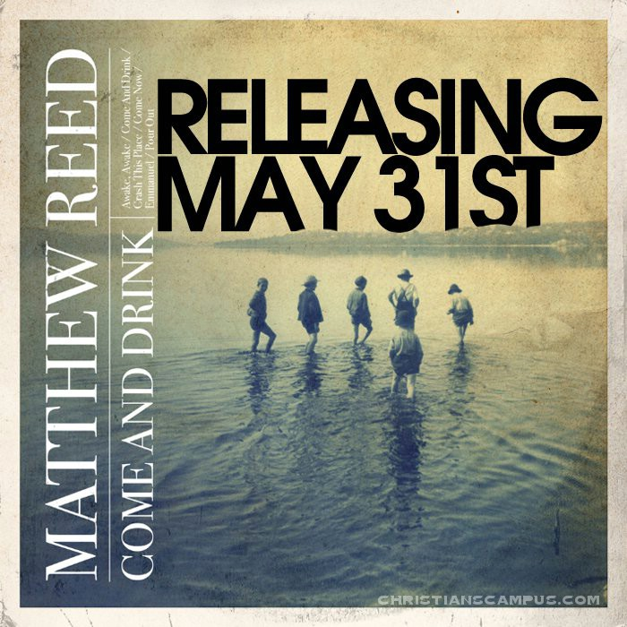 Matthew Reed - Come and Drink EP English Christian Album Download
