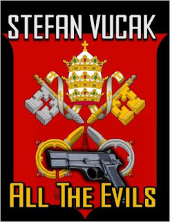 http://www.amazon.com/All-Evils-Stefan-Vucak-ebook/dp/B00BUQBDTA/ref=la_B005CDD1RY_1_12?s=books&ie=UTF8&qid=1459235886&sr=1-12&refinements=p_82%3AB005CDD1RY