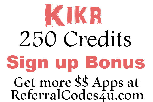 MyKikr.com Sign Up Bonus, Get up to 250 credits Kikr App Promo Code