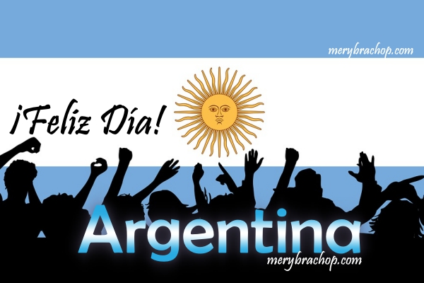 Feliz día de Argentina, 25 de Mayo libertad, país libre, frases y poema cortos con linda imagen de la bandera de Argentina por Mery Bracho