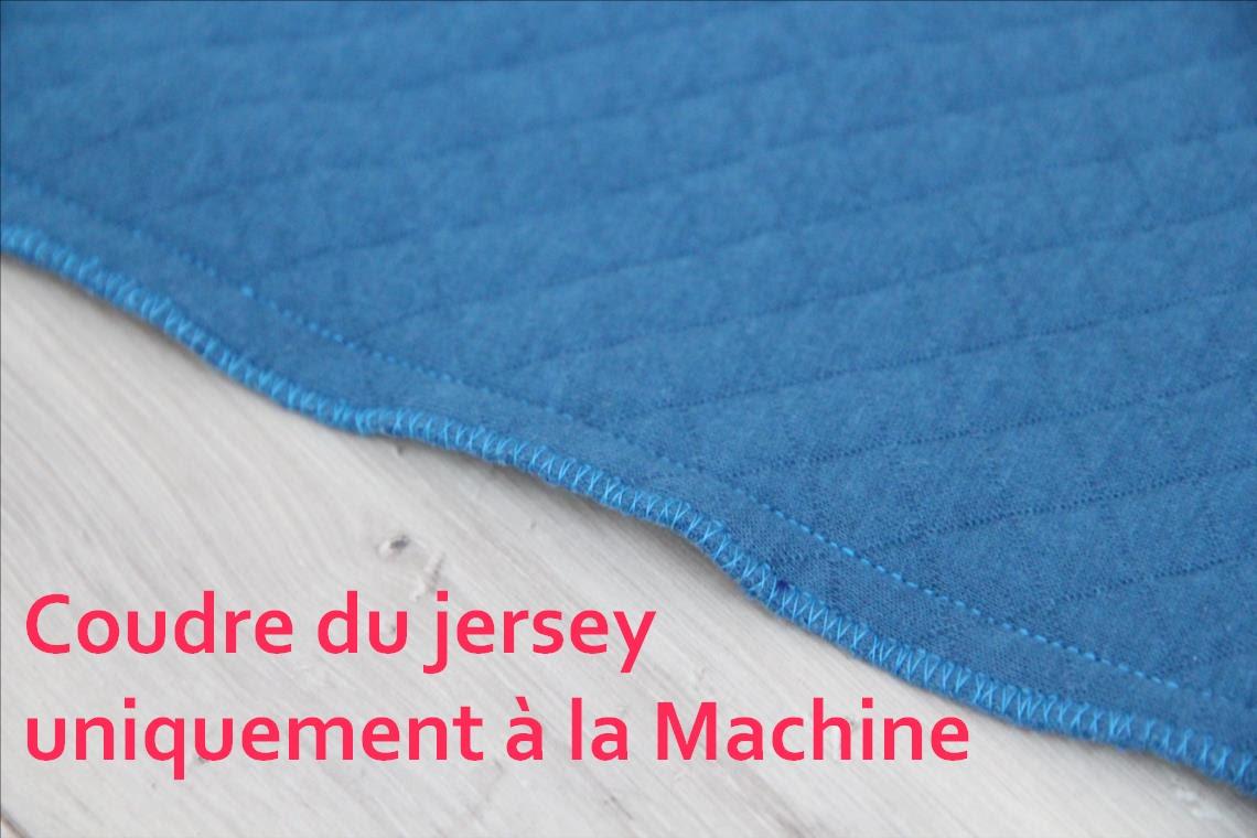 comment coudre du jersey a la machine