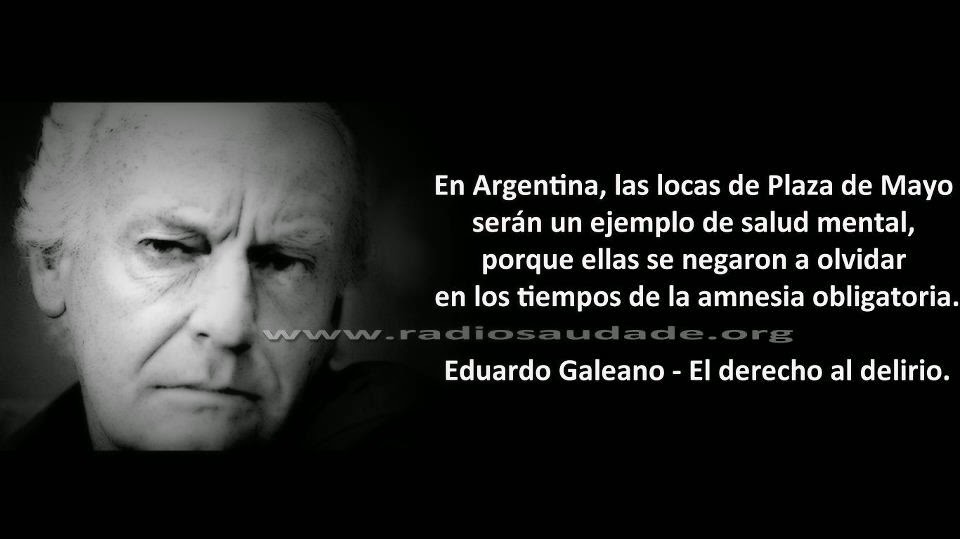 Eduardo Galeano - Las madres de Plaza de Mayo