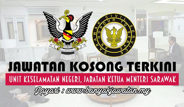 Jawatan Kosong 2017 di Unit Keselamatan Negeri, Jabatan Ketua Menteri Sarawak www.banyakjawatan.my