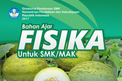 Download Bahan Ajar Fisika (Agrobisnis dan Agroteknologi) Untuk SMK/MAK Kelas X (Bagian 1)