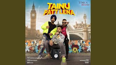 Presenting Tainu patt lena lyrics penned by Rabb Sukh Rakhey. Latest Punjabi song Tainu patt lena is sung by The Landers ft Afsana  Khan