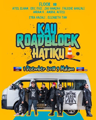 Kau Roadblock Hatiku, Telemovie, Telefilem, Telemovie Kau Roadblock Hatiku, Telefilem Kau Roadblock Hatiku, 2018, Astro Citra, Komedi, Sinopis Kau Roadblock Hatiku, Lagu Popular Kumpulan Floor88, Zalikha, Aqilah, Lagu Kau Roadblock Hatiku Duet Bersama Baby Shima, Cast, Pelakon Telemovie Kau Roadblock Hatiku, kumpulan Floor 88 yang terdiri daripada Ayiel Elham, Eric Fuzi, Zai Hamzah, Falique Ghazali, Akram K, Amirul Affeq serta Eyra Hazali dan Elizabeth Tan,