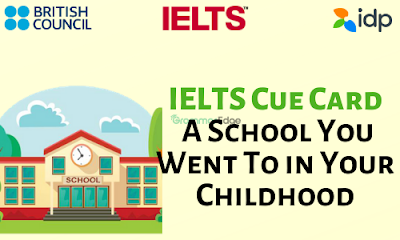 IELTS Cue Card- A School You Went in Childhood