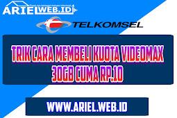 Trik Cara Membeli Kuota Videomax 30GB Cuma Rp.10
