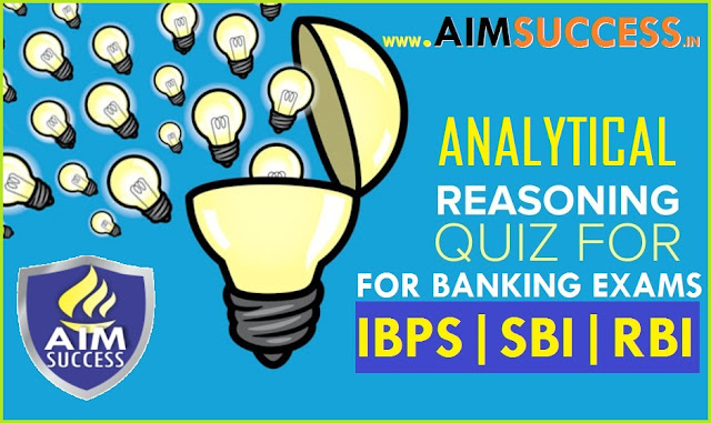 Analytical Reasoning for SBI PO/Clerk Mains 2018 : 03 July