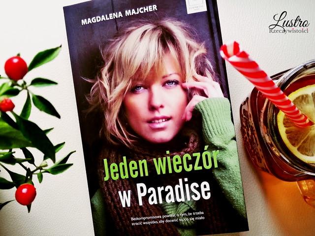 Jeden wieczór w Paradise – Magdalena Majcher. Konsekwencje pożądania