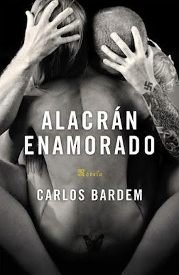 Reseña: Alacrán Enamorado de Carlos Bardem