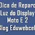 Solução Luz do Display Moto E 2
