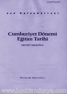 Necdet Sakaoğlu - Cumhuriyet Dönemi Eğitim Tarihi  (Cep Üniversitesi Dizisi - 71)