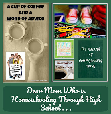Dear Mom Who is Homeschooling Through High School . . . on Homeschool Coffee Break @ kympossibleblog.blogspot.com