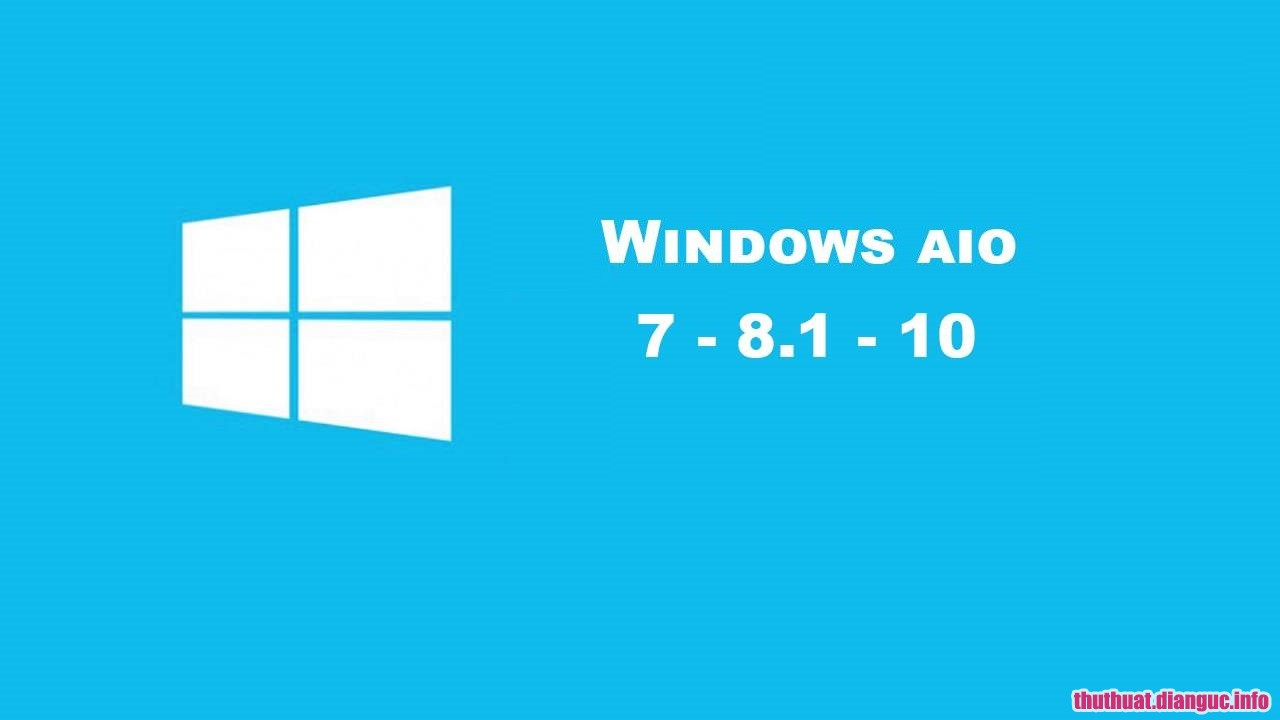 Download Windows 10-8-7 AIO Cập Nhật Mới Nhất 2018