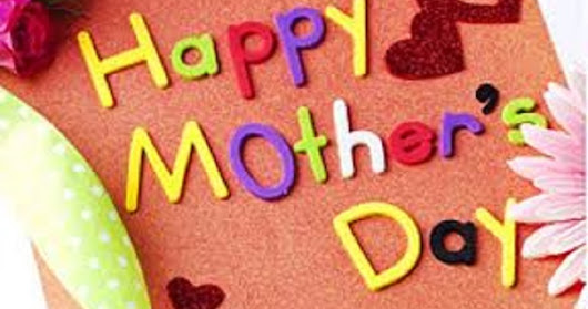Happy Mothers Day Wishes, Quotes, SMS 2018