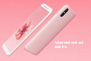 شاومي مي Xiaomi Mi A2 -  Mi 6X  -