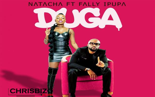 New Audio: Natacha ft Fally Ipupa - Duga | Mp3 download
