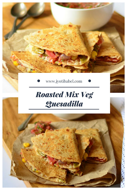 Roasted Mix Veg Quesadilla Recipe | How to Make Roasted Mix Veg Quesadilla