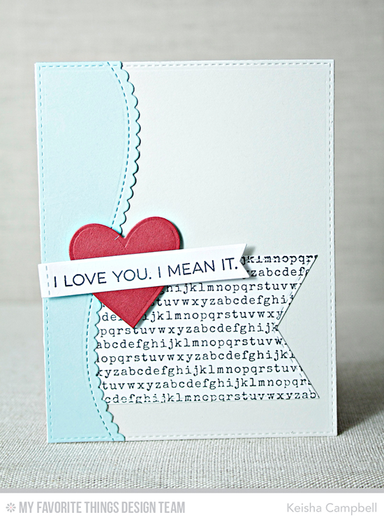 Handmade card from Keisha Campbell featuring Essential Sentiments stamp set, Typewriter Text Background stamp, and Heart STAX, Stitched Sentiment Strips, Stitched Scallop Basic Edges 2, and Stitched Fishtail Flag STAX Die-namics #mftstamps