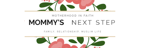 Mommy's Next Step - Motherhood in faith of Islam