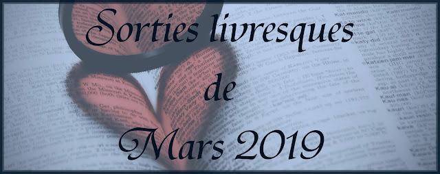 Sorties de Mars 2019