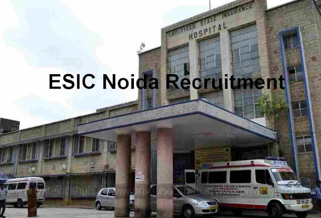 ESIC Noida Recruitment